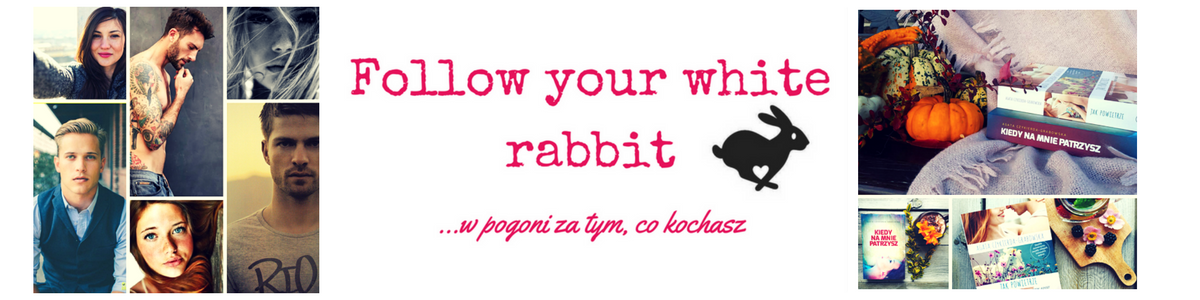 Follow Your White Rabbit...