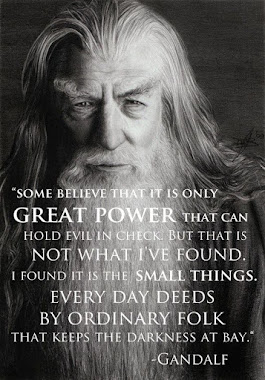 IN PEACE GOODWILL                    LETS LEAVE THE LAST WORD TO GANDALF