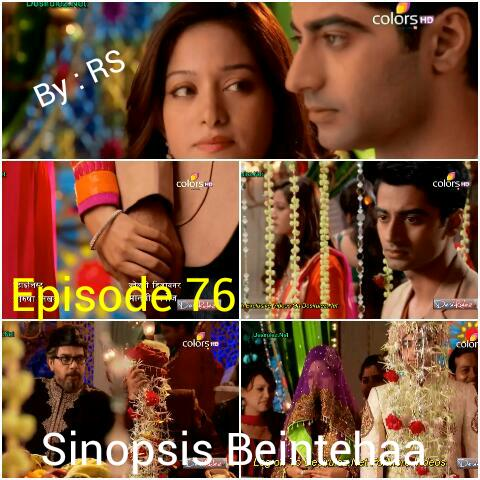 Sinopsis Beintehaa Episode 76