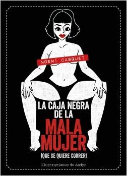 La caja negra de la mala mujer (que se quiere correr), Noemí Casquet