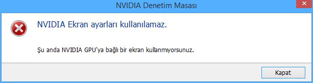 NVIDIA Ekran kartı kullanılamaz