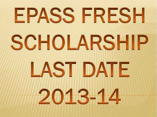 Epass Last Date For Fresh Scholarship 2013-14 at www.epass.cgg.gov.in
