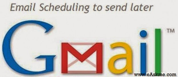 How to Schedule email in Gmail : eAskme