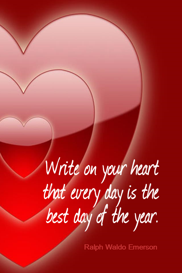 visual quote - image quotation for Optimism - Write on your heart that every day is the best day of the year. - Ralph Waldo Emerson