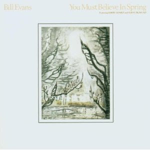 Bill Evans - You Must Believe in Spring (Jazz)