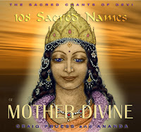 "Мантра: Sacred Chants of Devi, Craig Pruess And Ananda  ""108 Sacred Names of Mother Divine""."