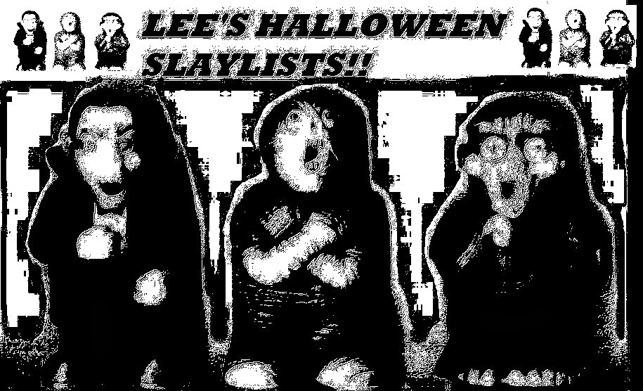 LEE'S HALLOWEEN SLAYLISTS