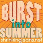 Burst into Summer Challenge @ Sisterhood of the Shrinking Jeans