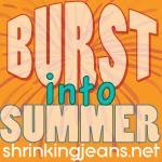 Burst into Summer Challenge @ Sisterhood of the Shrinking Jeans