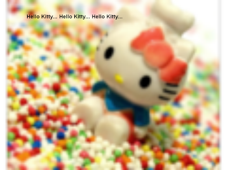 Hello Kitty...Hello Kitty...Hello Kitty...
