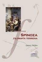 Diego Tatián: Spinoza. Filosofía terrena (2014)