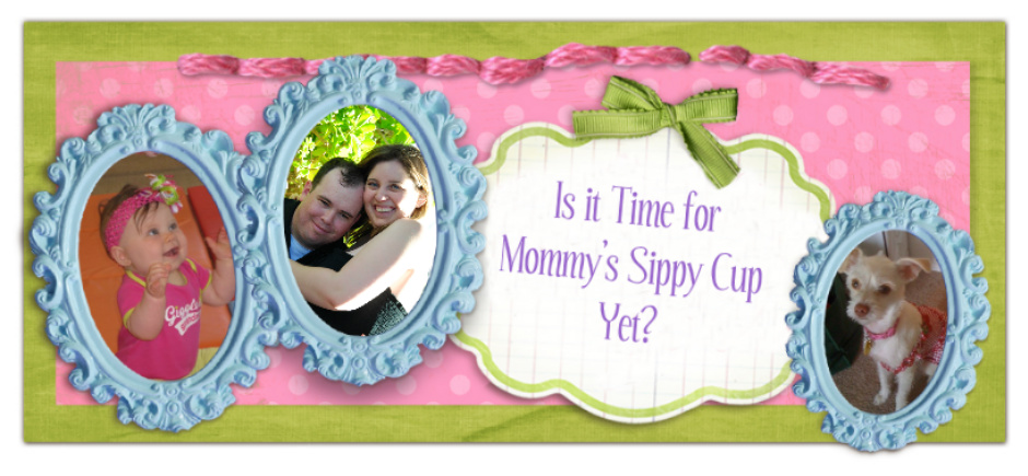 Is it Time for Mommy's Sippy Cup Yet?