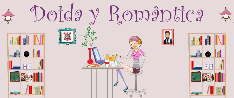 DOIDA Y ROMÂNTICA