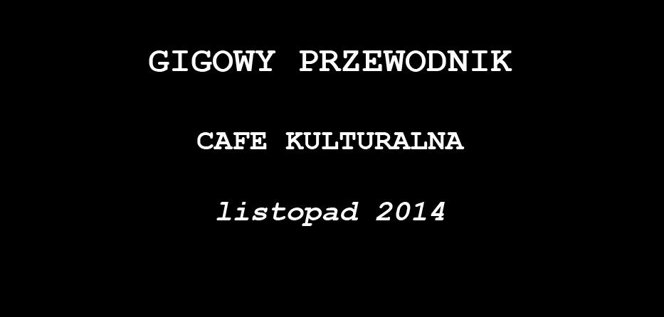 GIGOWY PRZEWODNIK: CAFE KULTURALNA