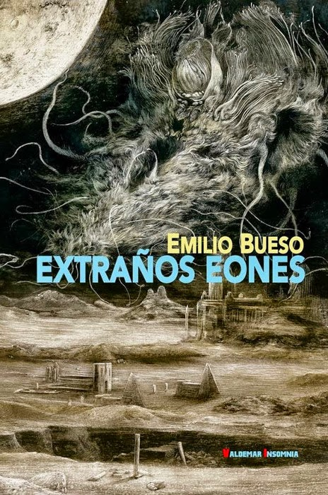 NOVELA - Extraños Eones Emilio Bueso (Valdemar, 7 Mayo 2014) Literatura, Fantasía, Terror | Edición papel