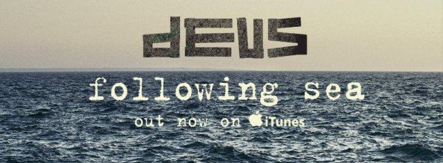 dEUS Following Sea