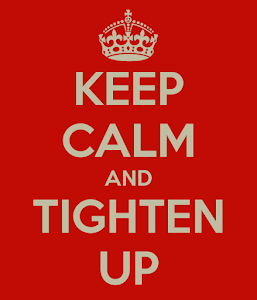 Keep-calm-and-tighten-up-12