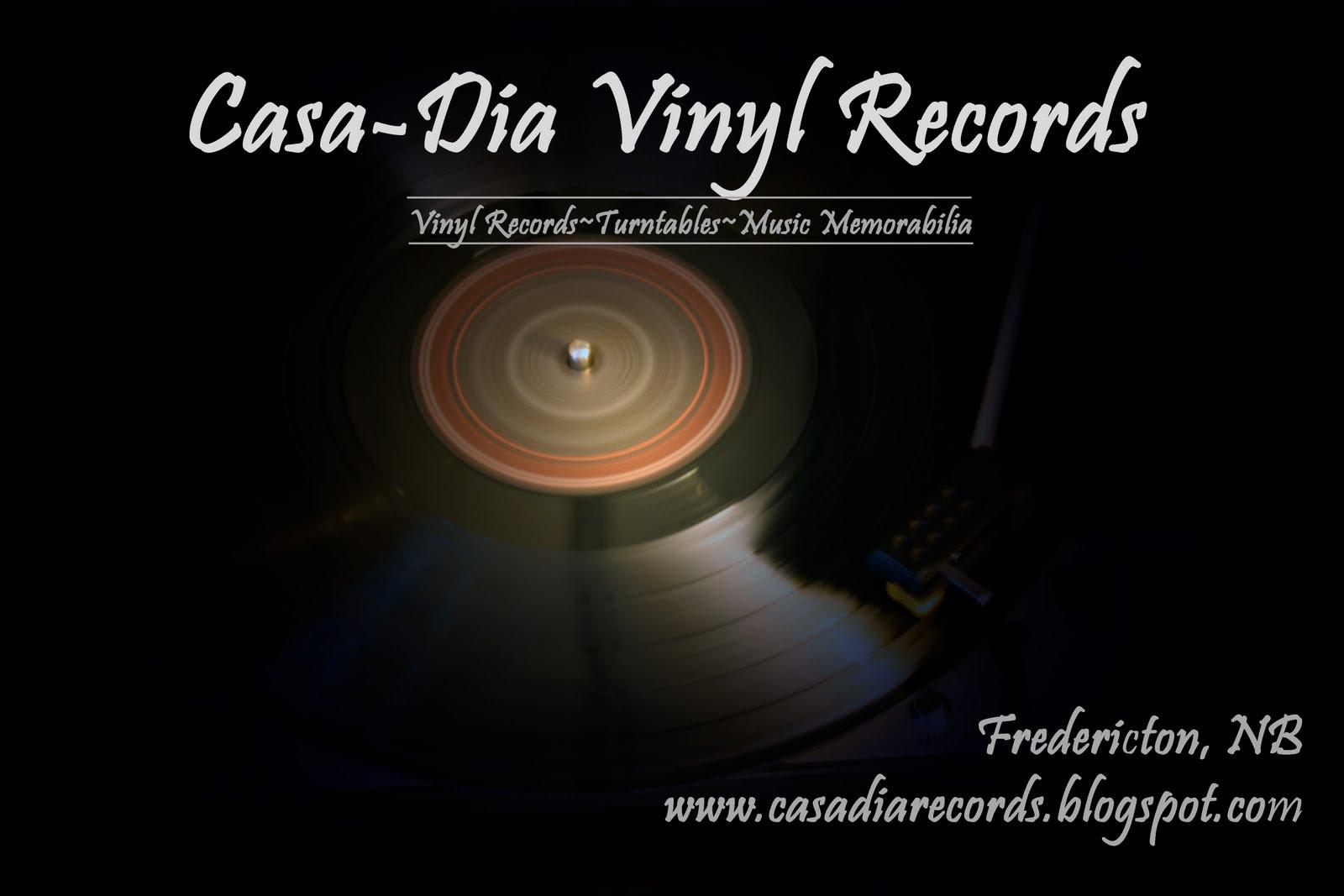 Casa-Dia Vinyl Records!