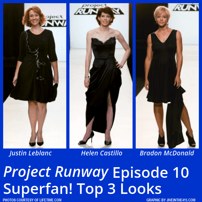 """Project Runway"" Season 12 - episode 10 Superfan!'s top 3 looks were designed by Justin Leblanc, Helen Castillo, and Bradon McDonald. Ken Laurence was eliminated."