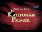 Watch Anak Ng Bayan: The Katipunan Primer Pinoy TV Show Free Online.