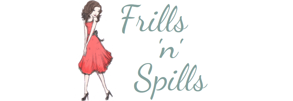 Frills &#39;n&#39; Spills