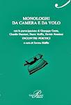 Monologhi da Camera e da Volo - Giulio Perrone Editore