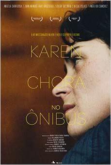 """Poster do filme """"Karen Chora no Ônibus"""""""
