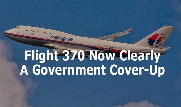 Malaysia Airlines Flight 370 Now Clearly A Government Cover-up: All Evidence ContradictsOfficial Story