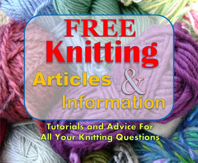 http://purl3agony.hubpages.com/hub/Free-Knitting-Articles-and-Information-Resources-Tutorials-and-Advice-for-All-Your-Knitting-Questions
