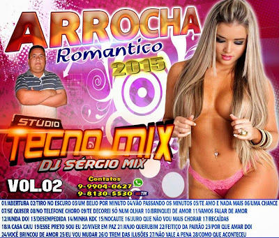 CD ARROCHA ROMANTICO 2015 VOL.02 DJ SERGIO MIX 28/01/2015