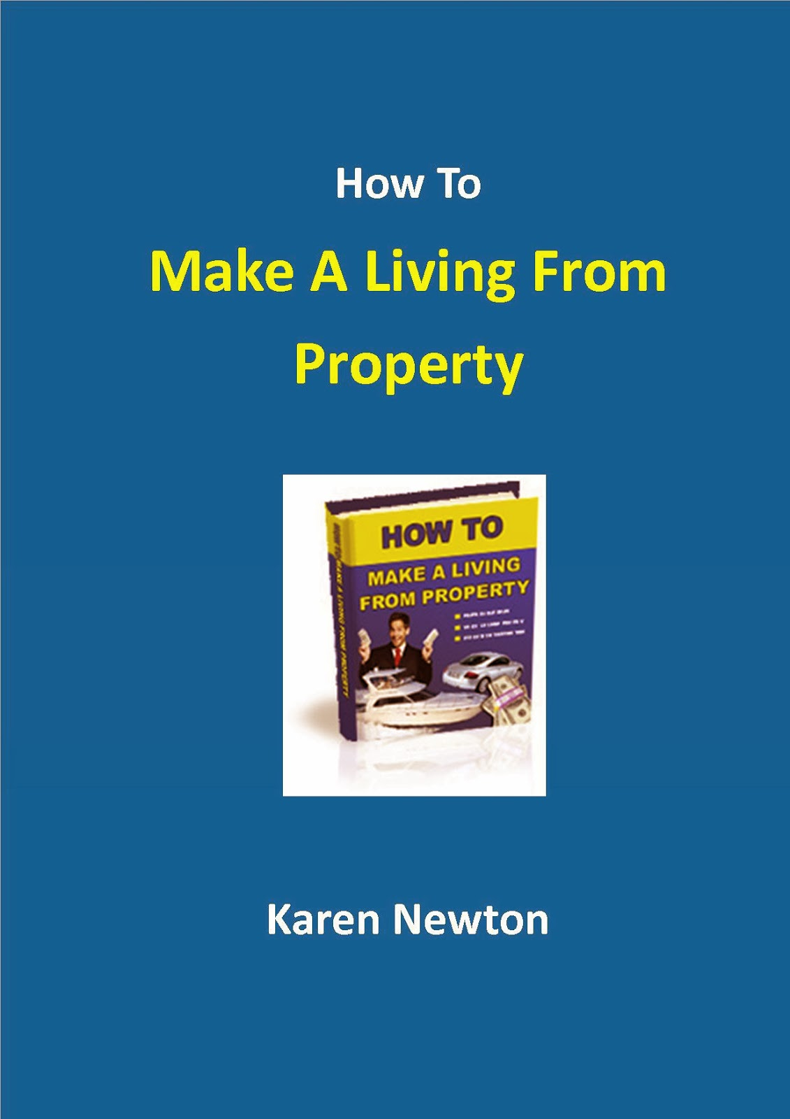 http://www.amazon.co.uk/How-Make-Living-From-Property/dp/1480022195/ref=sr_1_1?ie=UTF8&qid=1389952383&sr=8-1&keywords=karen+newton
