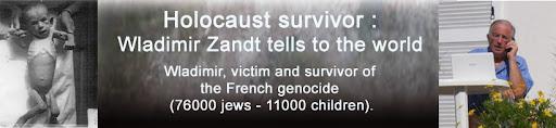 Holocaust survivor :<br> Wladimir Zandt tells to the world<br>