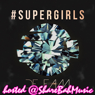 De Fam - #SUPERGIRLS MP3