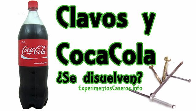 La Coca Cola es capaz de disolver un clavo, experimentos caseros, experimentos con coca cola