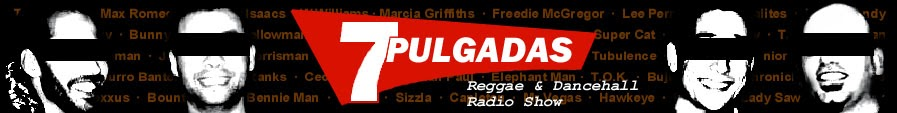 7 PULGADAS Reggae Radioshow