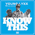 "Audio:  Young Lyxx ft Royce Rizzy & Breen Creek ""Know This"""