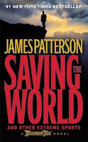 bookcover of Saving The World And Other Extreme Sports by James Patterson