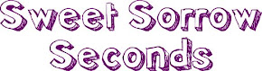 SWEET SORROW SECONDS | TICTAIL