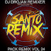 5029.- Pack Vol 24 - Dj Drojan SANTO REMIX 20014