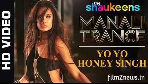 Manali Trance Video from The Shaukeens (2014) Feat, Yo Yo Honey Singh & Neha Kakkar