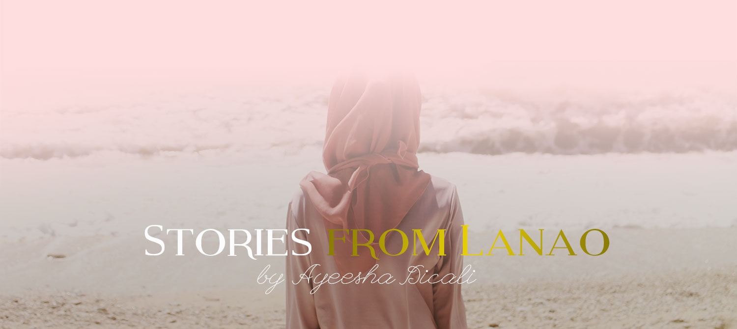 Ayeesha Dicali | Stories From Lanao
