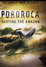 Pororoca: Surfing the Amazon