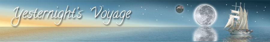 Yesternight's Voyage