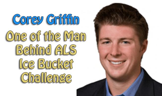 Corey Griffin: One of the Man Behind ALS Ice Bucket Challenge