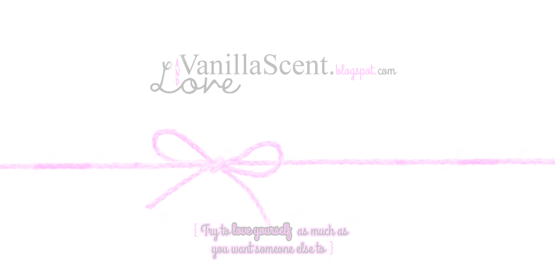 LOVE and vanilla scent .