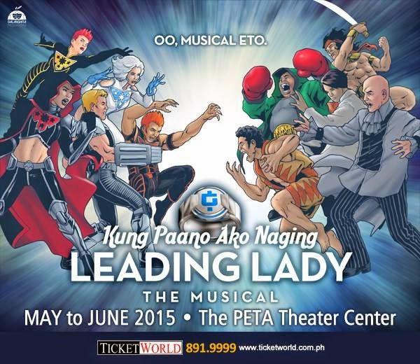 "Dalanghita Productions' ""Kung Paano Ako Naging Leading Lady The Musical"" is Set to Open on May 7, 2015"