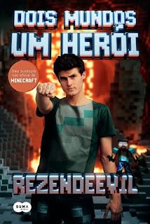 Dois mundos, um herói: Uma aventura não oficial de Minecraft (RezendeEvil)
