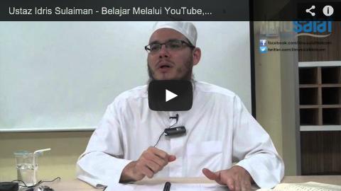 Ustaz Idris Sulaiman – Belajar Melalui YouTube, Kemudian Mengaku Penceramah Itu Sebagai Gurunya