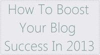 How To Boost Blog Success In 2013 : image 5