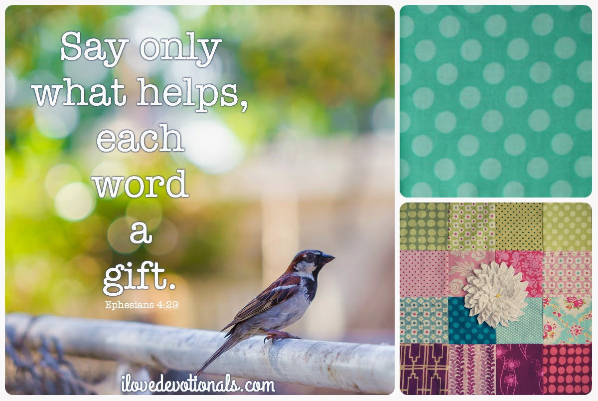 bible verses Ephesians 4:29 each word a gift